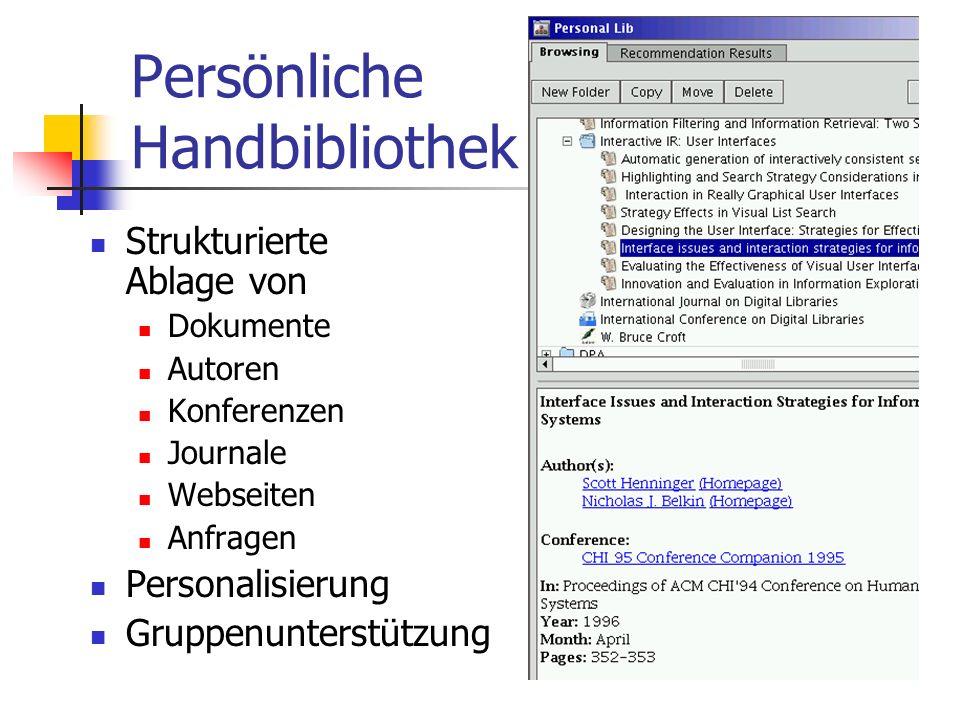 Persönliche Handbibliothek Strukturierte Ablage von Dokumente Autoren Konferenzen Journale Webseiten Anfragen Personalisierung Gruppenunterstützung