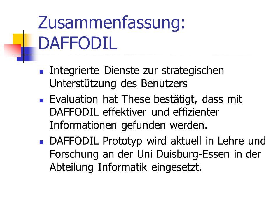 Zusammenfassung: DAFFODIL Integrierte Dienste zur strategischen Unterstützung des Benutzers Evaluation hat These bestätigt, dass mit DAFFODIL effektiv