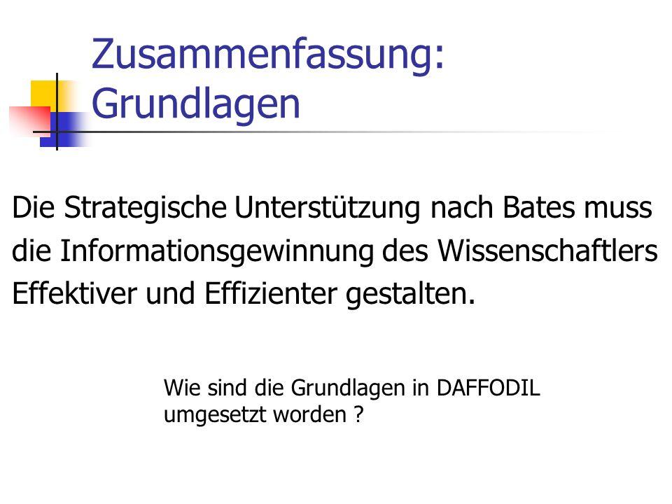 Zusammenfassung: DAFFODIL Integrierte Dienste zur strategischen Unterstützung des Benutzers Evaluation hat These bestätigt, dass mit DAFFODIL effektiver und effizienter Informationen gefunden werden.