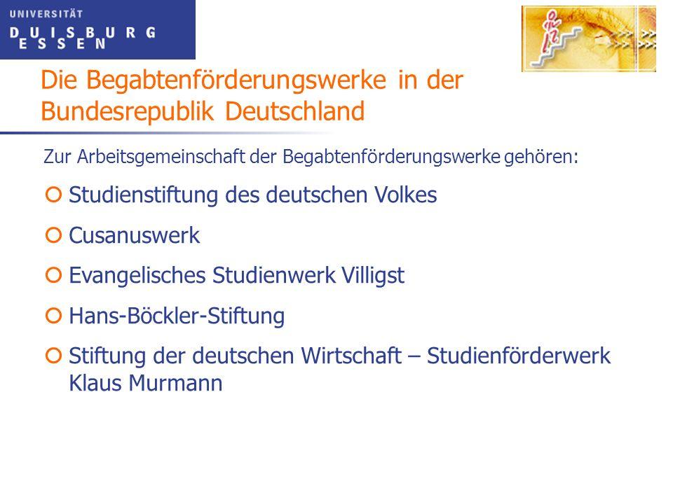 Zur Arbeitsgemeinschaft der Begabtenförderungswerke gehören: Studienstiftung des deutschen Volkes Cusanuswerk Evangelisches Studienwerk Villigst Hans-