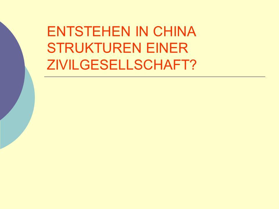 ENTSTEHEN IN CHINA STRUKTUREN EINER ZIVILGESELLSCHAFT?