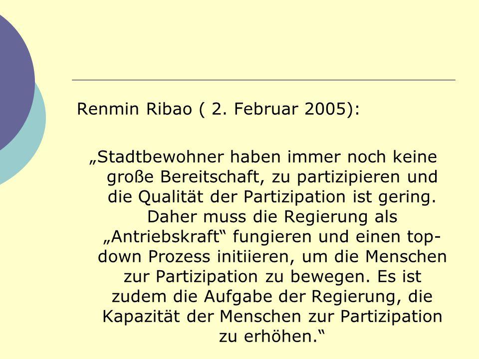 Renmin Ribao ( 2. Februar 2005): Stadtbewohner haben immer noch keine große Bereitschaft, zu partizipieren und die Qualität der Partizipation ist geri