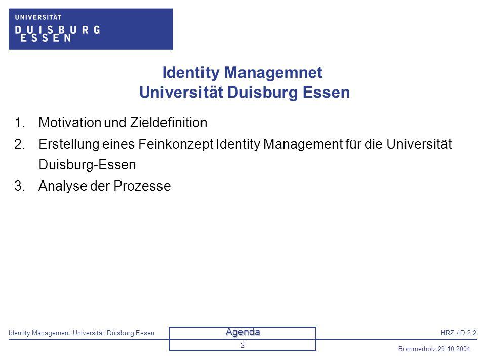 Identity Management Universität Duisburg EssenHRZ / D 2.2 Bommerholz 29.10.2004 3 Motivation Quelle: aktuelle Computerwoche