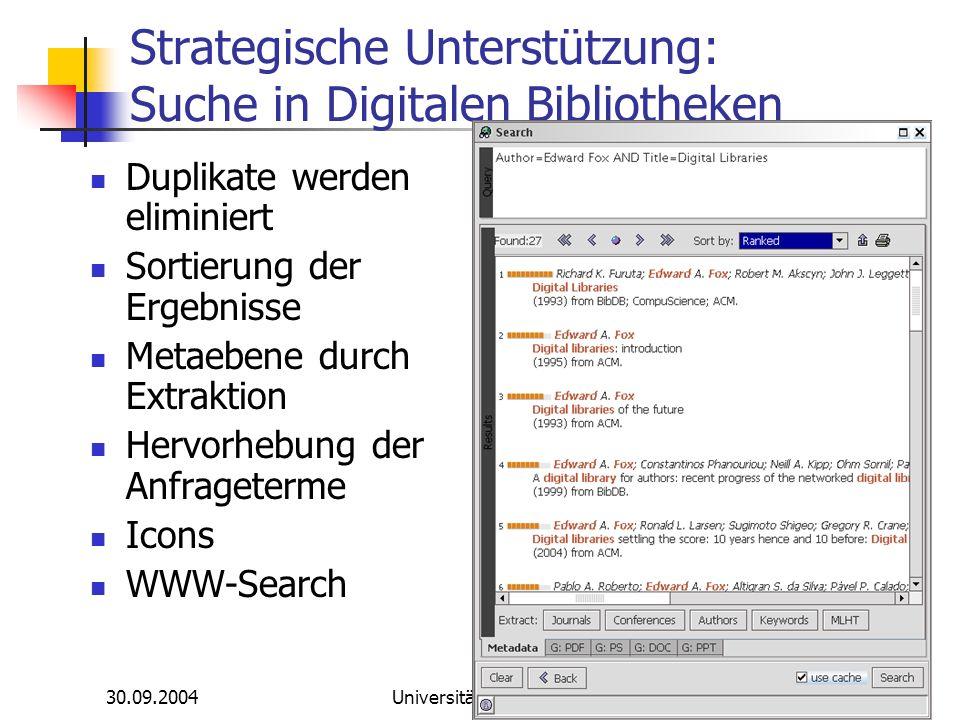 30.09.2004Universität Duisburg-Essen Strategische Unterstützung: Suche in Digitalen Bibliotheken Duplikate werden eliminiert Sortierung der Ergebnisse