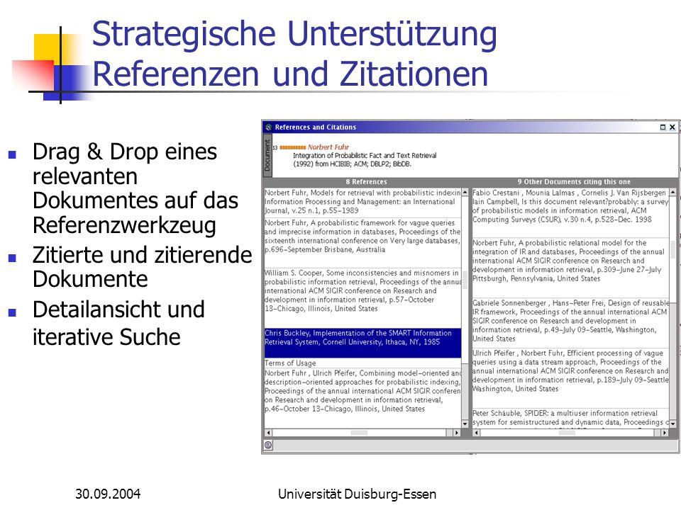 30.09.2004Universität Duisburg-Essen Strategische Unterstützung Referenzen und Zitationen Drag & Drop eines relevanten Dokumentes auf das Referenzwerk