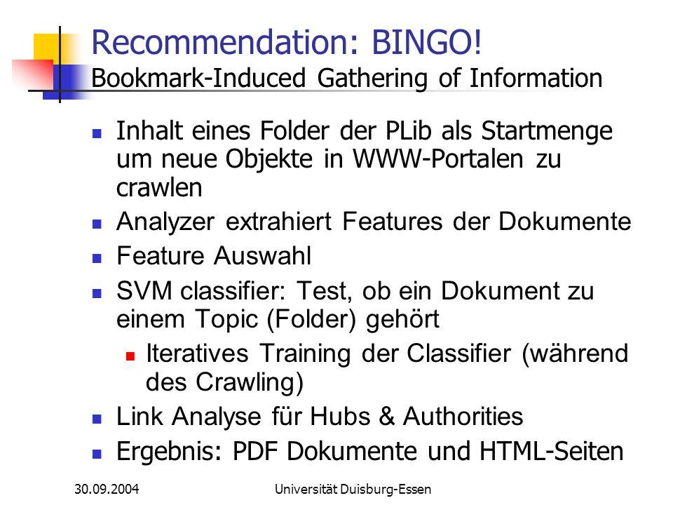 30.09.2004Universität Duisburg-Essen Recommendation: BINGO! Bookmark-Induced Gathering of Information Inhalt eines Folder der PLib als Startmenge um n