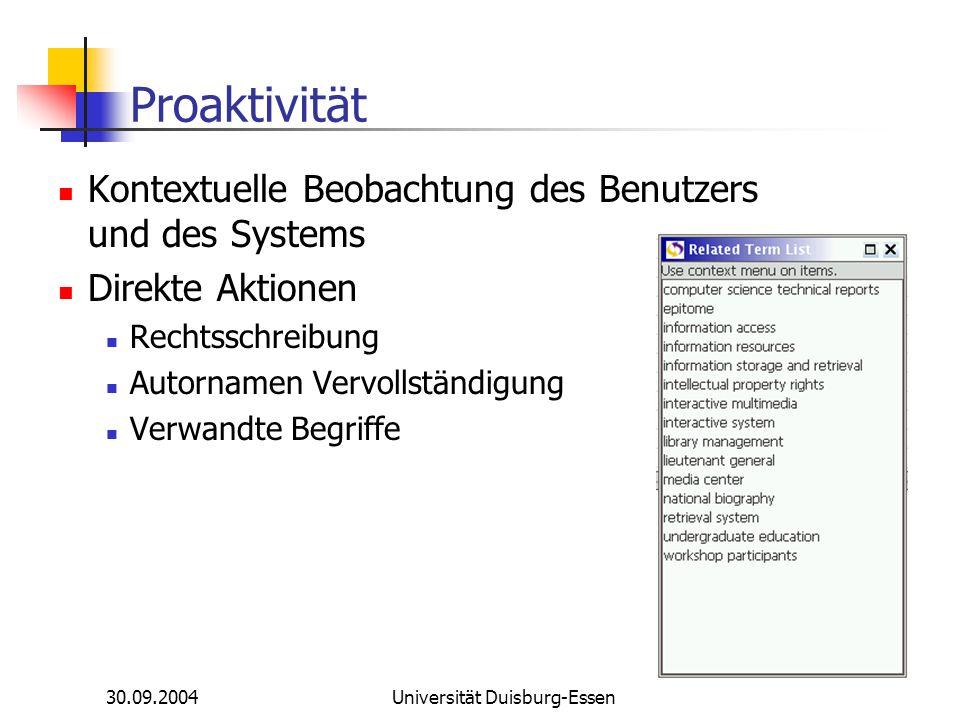 30.09.2004Universität Duisburg-Essen Proaktivität Kontextuelle Beobachtung des Benutzers und des Systems Direkte Aktionen Rechtsschreibung Autornamen