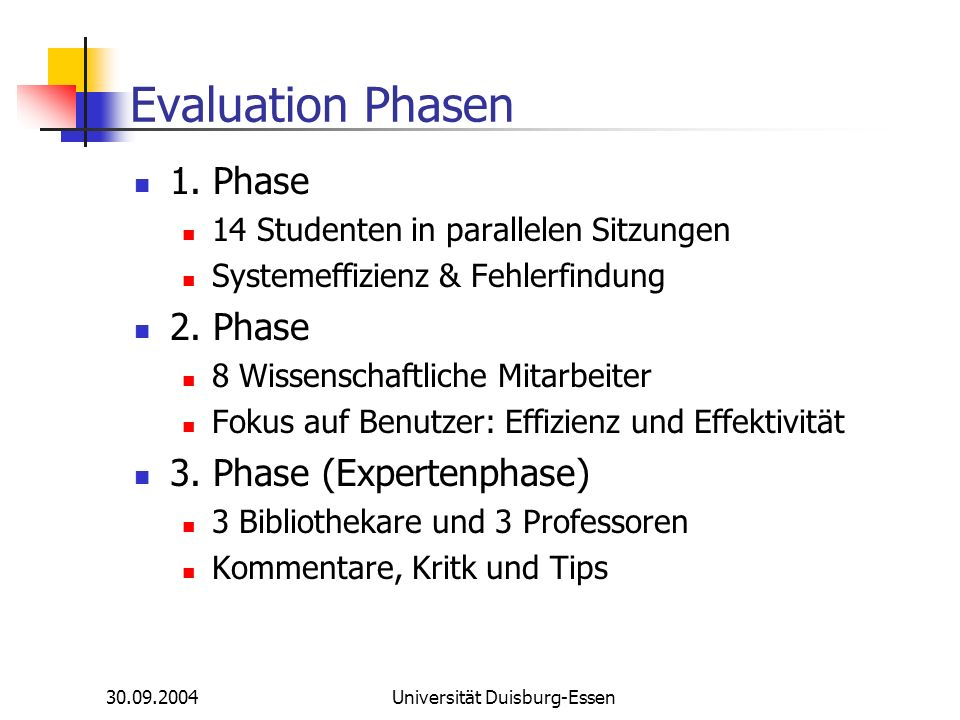 30.09.2004Universität Duisburg-Essen Evaluation Phasen 1.