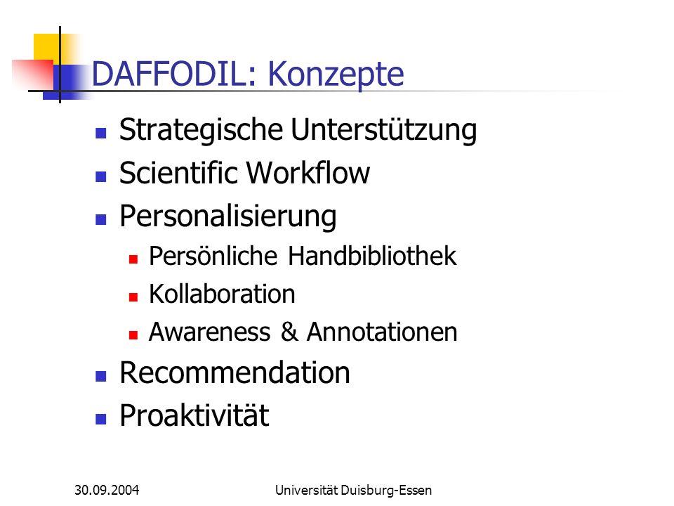 30.09.2004Universität Duisburg-Essen DAFFODIL: Konzepte Strategische Unterstützung Scientific Workflow Personalisierung Persönliche Handbibliothek Kol
