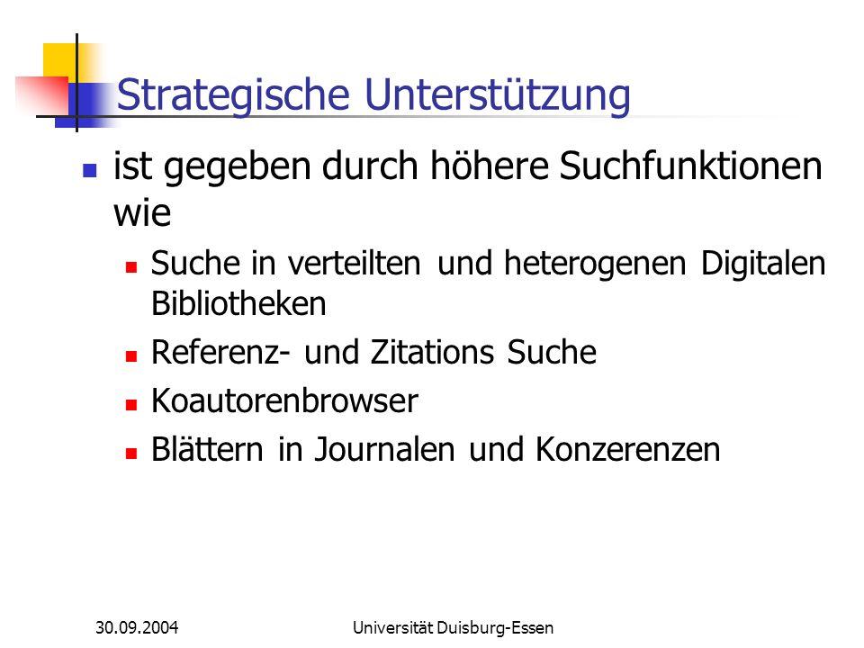 30.09.2004Universität Duisburg-Essen Strategische Unterstütung: Suche in Digitalen Bibliotheken Einheitliche Anfrageformulierung zur Suche in DLs Spezifikation der Suchdomäne Aktive Werkzeuge bieten Hilfe bei Anfrageformulierung