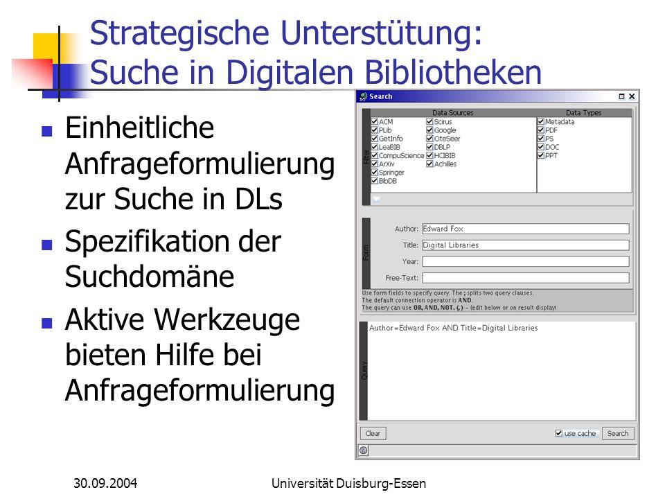 30.09.2004Universität Duisburg-Essen Strategische Unterstützung: Suche in Digitalen Bibliotheken Duplikate werden eliminiert Sortierung der Ergebnisse Metaebene durch Extraktion Hervorhebung der Anfrageterme Icons WWW-Search