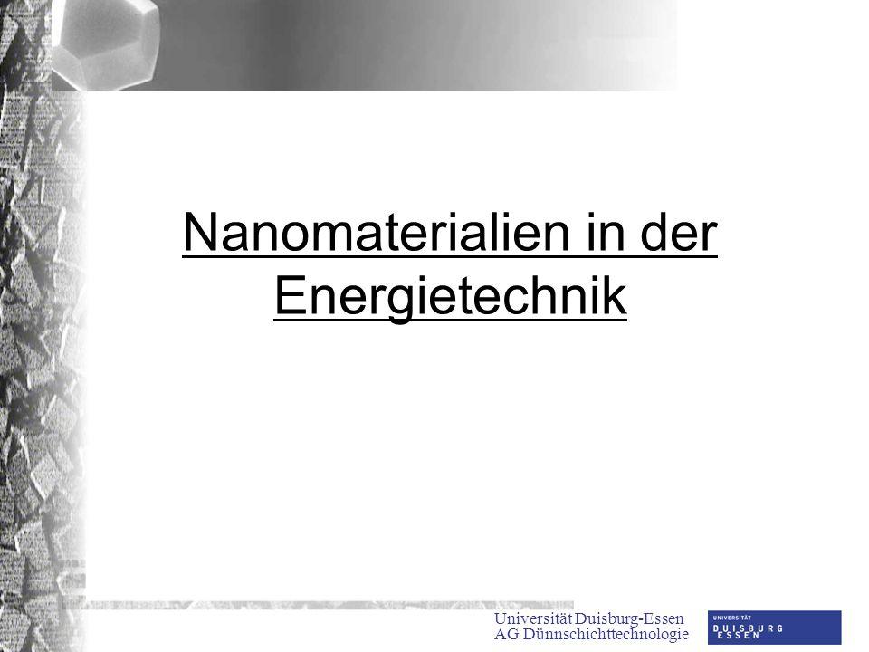 Universität Duisburg-Essen AG Dünnschichttechnologie Nanomaterialien in der Energietechnik