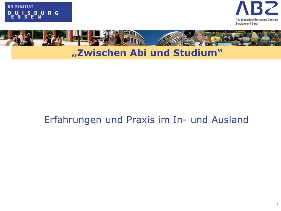 1 Zwischen Abi und Studium Erfahrungen und Praxis im In- und Ausland