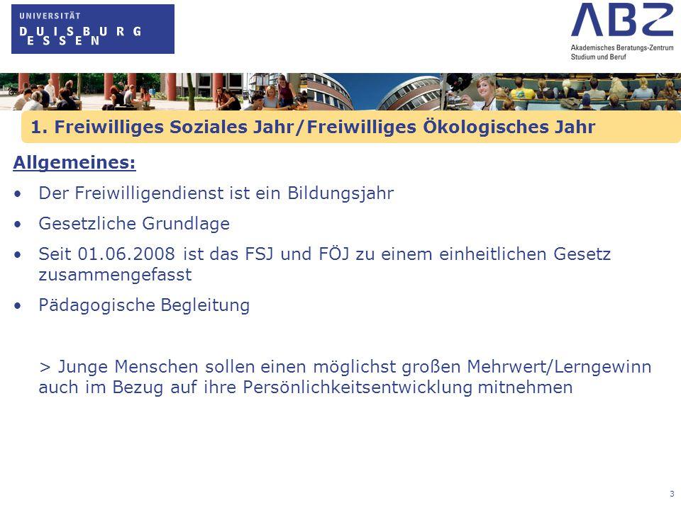 3 1. Freiwilliges Soziales Jahr/Freiwilliges Ökologisches Jahr Allgemeines: Der Freiwilligendienst ist ein Bildungsjahr Gesetzliche Grundlage Seit 01.