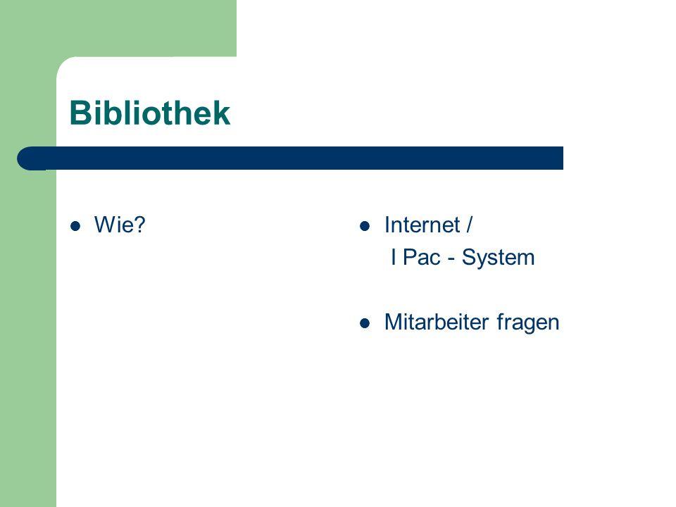 Bibliothek Wie? Internet / I Pac - System Mitarbeiter fragen