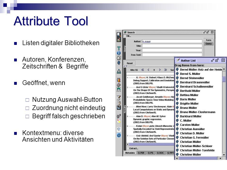 Attribute Tool Listen digitaler Bibliotheken Autoren, Konferenzen, Zeitschriften & Begriffe Geöffnet, wenn Nutzung Auswahl-Button Zuordnung nicht eindeutig Begriff falsch geschrieben Kontextmenu: diverse Ansichten und Aktivitäten