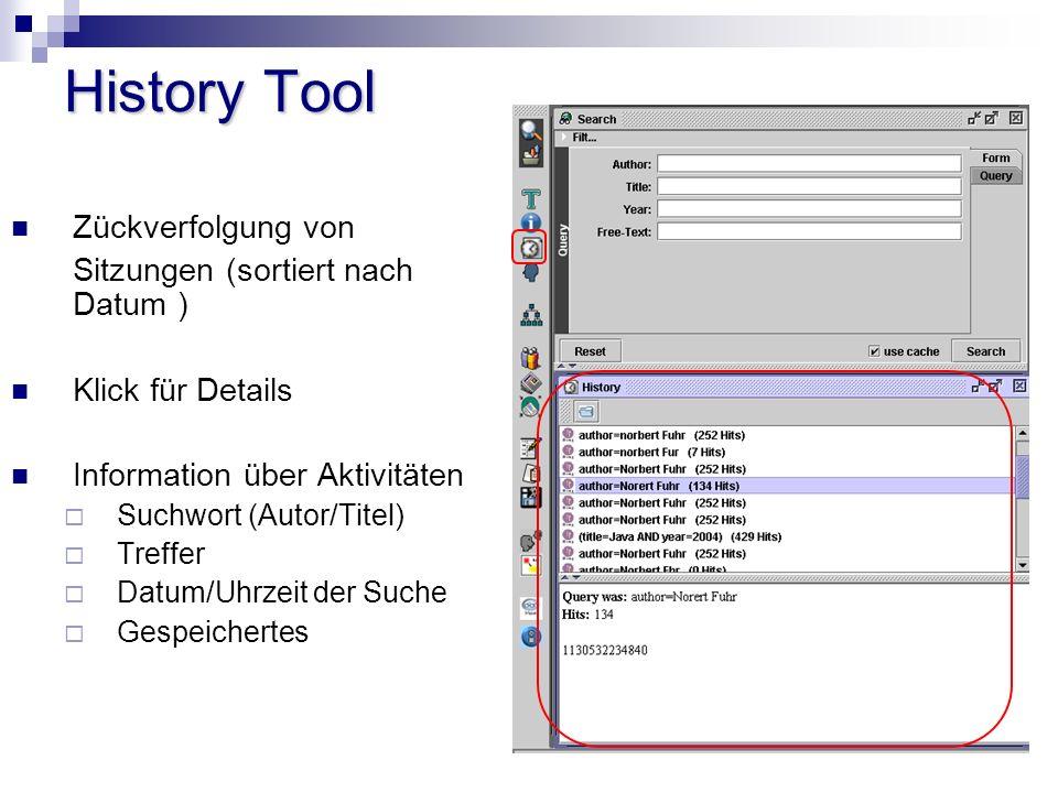 History Tool Zückverfolgung von Sitzungen (sortiert nach Datum ) Klick für Details Information über Aktivitäten Suchwort (Autor/Titel) Treffer Datum/Uhrzeit der Suche Gespeichertes