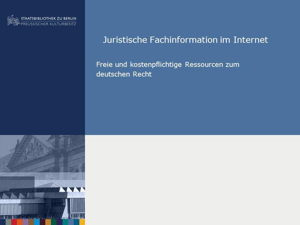 Juristische Fachinformation im Internet Freie und kostenpflichtige Ressourcen zum deutschen Recht