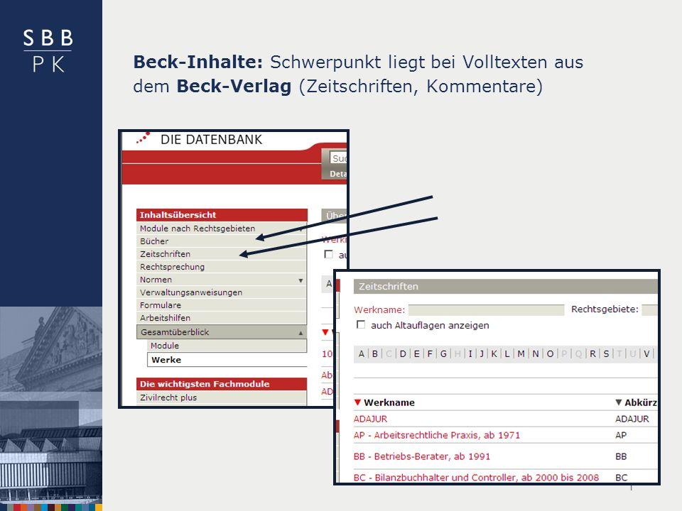 | Beck-Inhalte: Schwerpunkt liegt bei Volltexten aus dem Beck-Verlag (Zeitschriften, Kommentare)