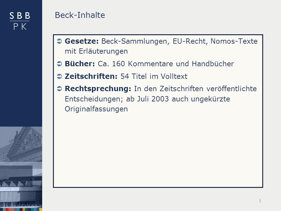 | Beck-Inhalte Gesetze: Beck-Sammlungen, EU-Recht, Nomos-Texte mit Erläuterungen Bücher: Ca.