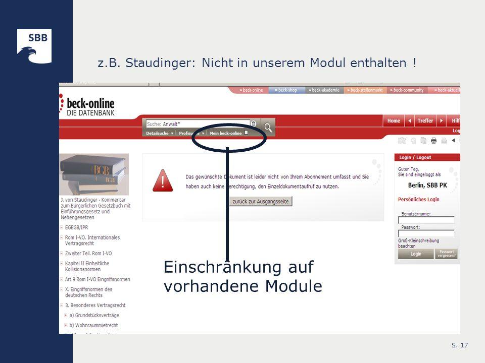 S. 17 z.B. Staudinger: Nicht in unserem Modul enthalten ! Einschränkung auf vorhandene Module