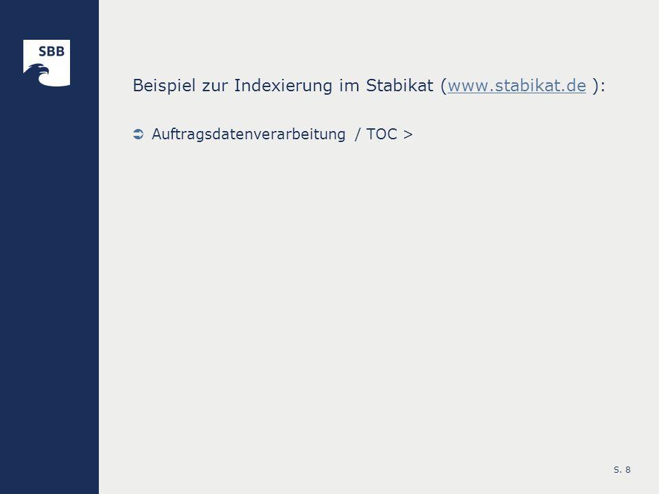 S. 8 Beispiel zur Indexierung im Stabikat (www.stabikat.de ):www.stabikat.de Auftragsdatenverarbeitung / TOC >