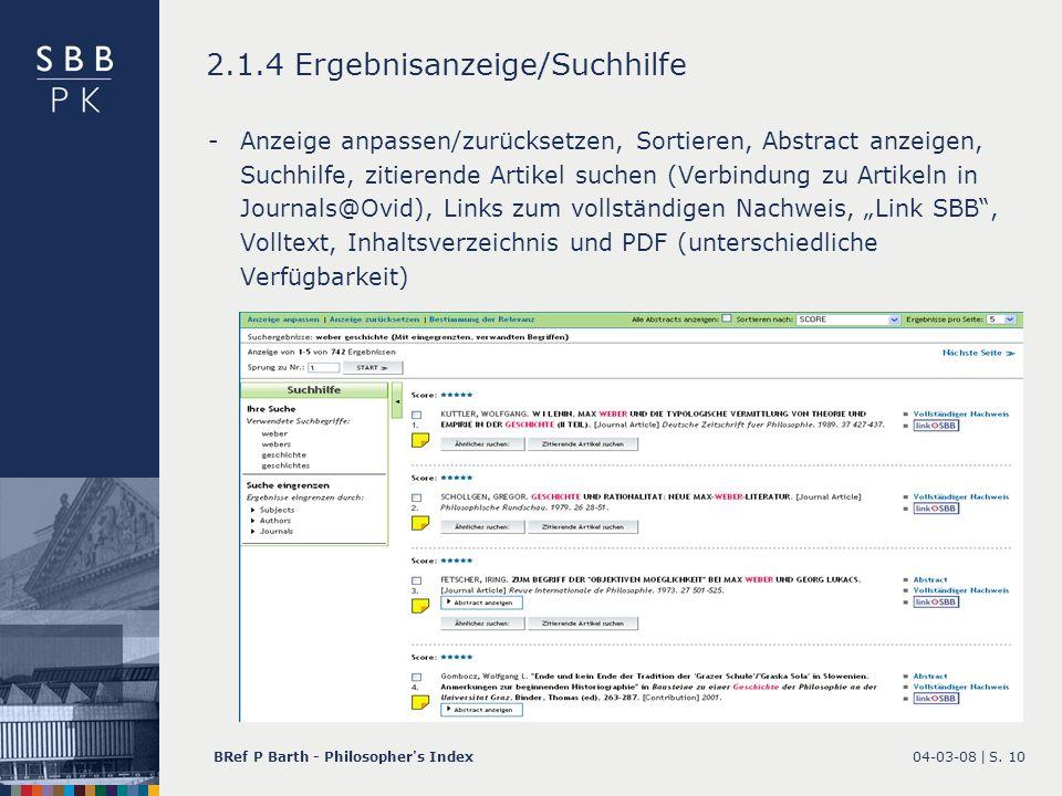 04-03-08 |BRef P Barth - Philosopher's IndexS. 10 2.1.4 Ergebnisanzeige/Suchhilfe -Anzeige anpassen/zurücksetzen, Sortieren, Abstract anzeigen, Suchhi