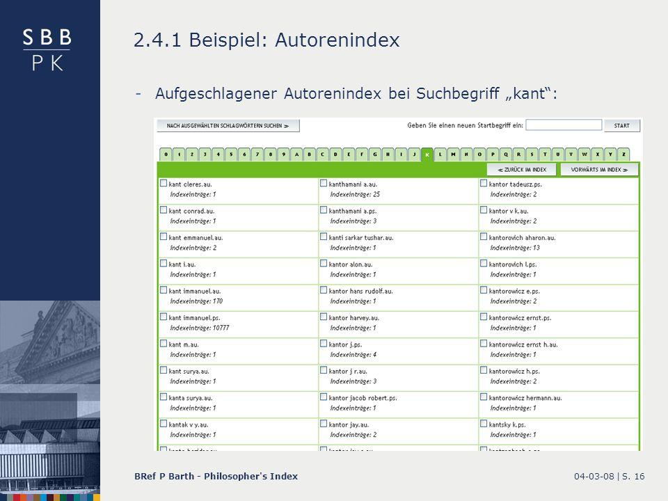 04-03-08 |BRef P Barth - Philosopher's IndexS. 16 2.4.1 Beispiel: Autorenindex -Aufgeschlagener Autorenindex bei Suchbegriff kant:
