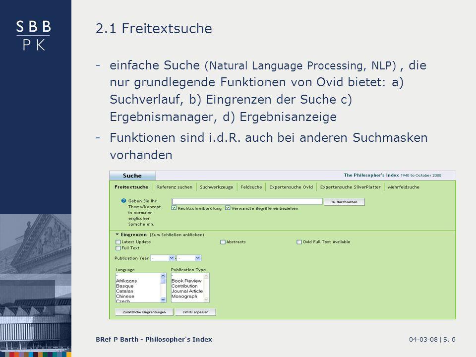 04-03-08 |BRef P Barth - Philosopher's IndexS. 6 2.1 Freitextsuche -einfache Suche (Natural Language Processing, NLP), die nur grundlegende Funktionen