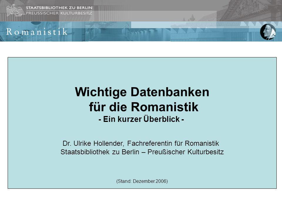Wichtige Datenbanken für die Romanistik - Ein kurzer Überblick - Dr.