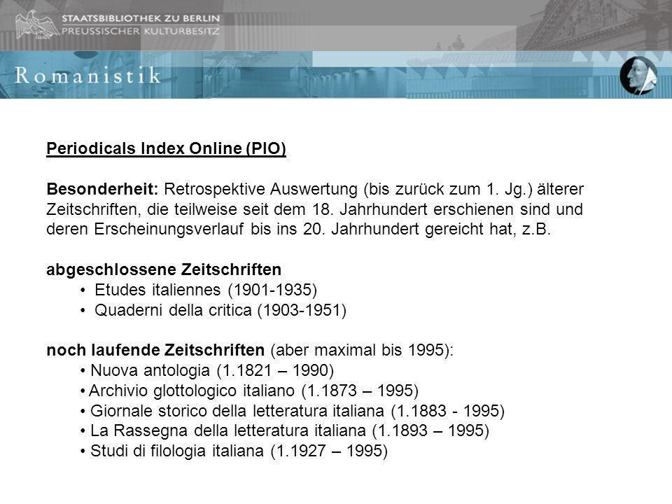 Periodicals Index Online (PIO) Besonderheit: Retrospektive Auswertung (bis zurück zum 1.