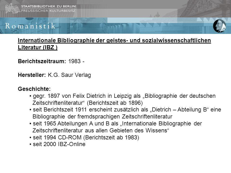 Internationale Bibliographie der geistes- und sozialwissenschaftlichen Literatur (IBZ ) Berichtszeitraum: 1983 - Hersteller: K.G.