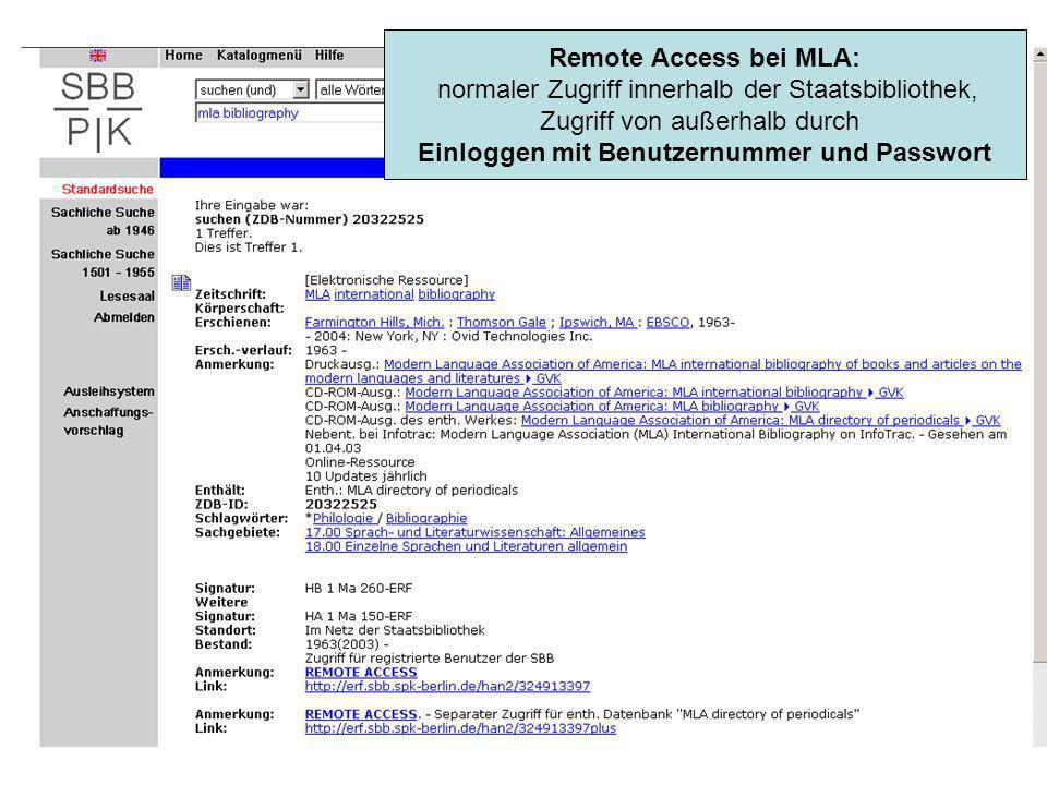 Remote Access bei MLA: normaler Zugriff innerhalb der Staatsbibliothek, Zugriff von außerhalb durch Einloggen mit Benutzernummer und Passwort