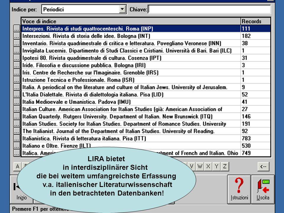 LIRA bietet in interdisziplinärer Sicht die bei weitem umfangreichste Erfassung v.a.