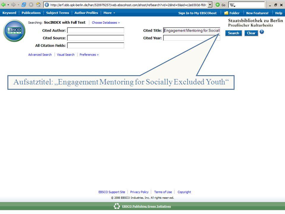 Abt. Katalogsystem und Wissenschaftliche Dienste | Kaya Tasci | Oktober 2008S. 72 Aufsatztitel: Engagement Mentoring for Socially Excluded Youth