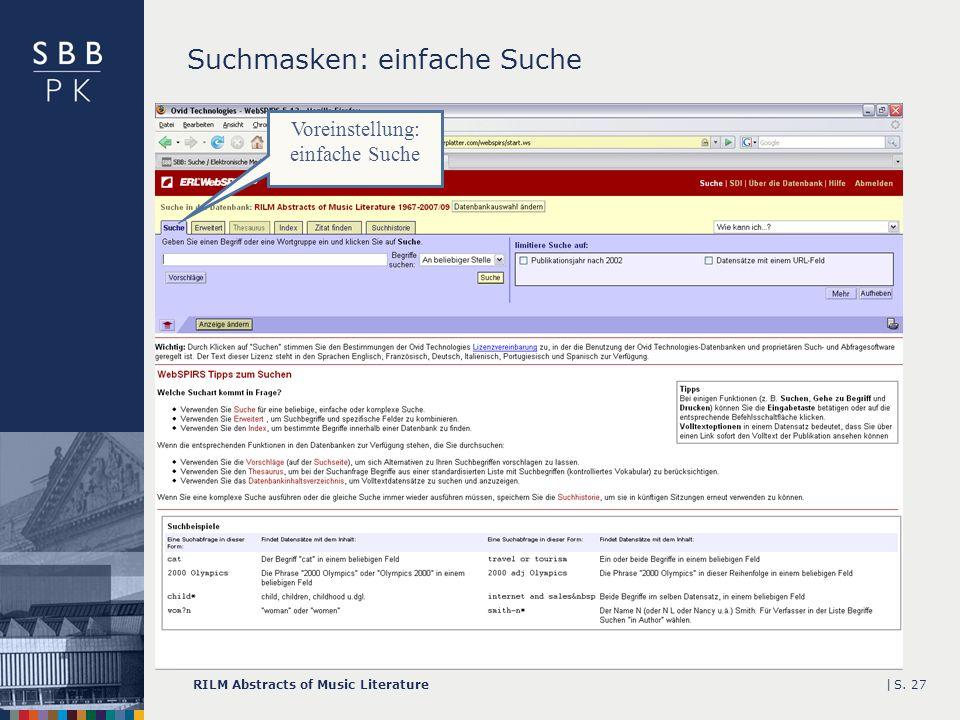 |RILM Abstracts of Music LiteratureS. 27 Suchmasken: einfache Suche Voreinstellung: einfache Suche