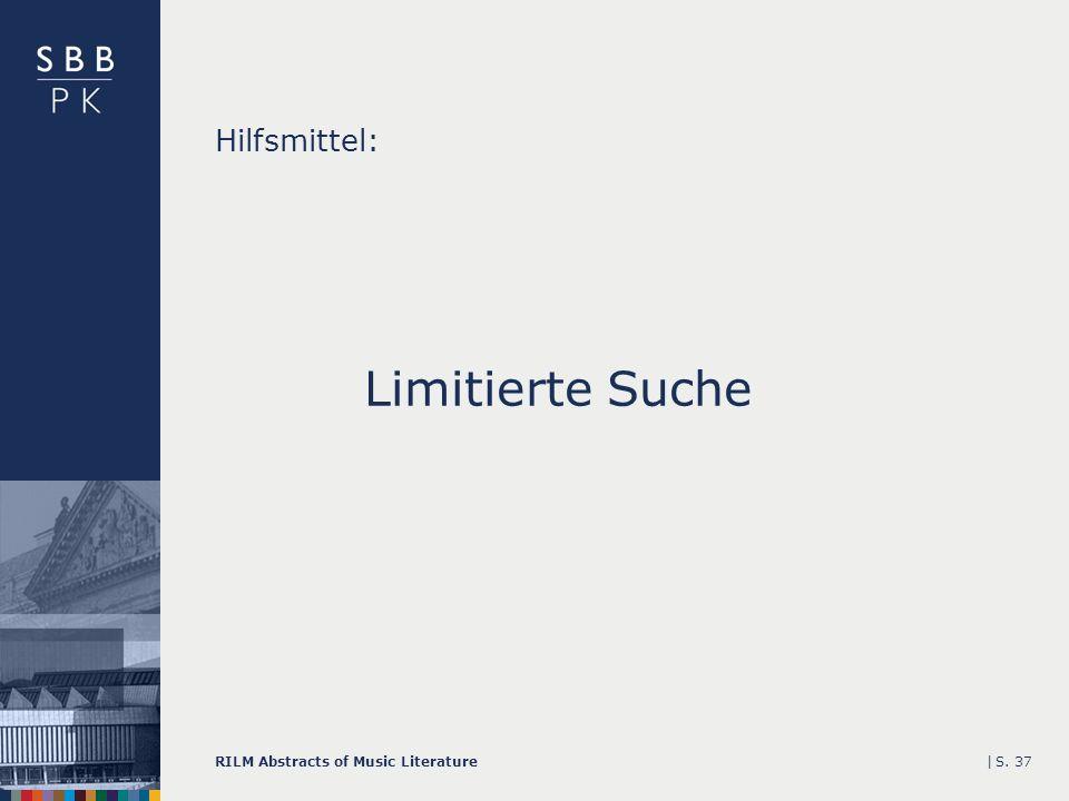 |RILM Abstracts of Music LiteratureS. 37 Hilfsmittel: Limitierte Suche