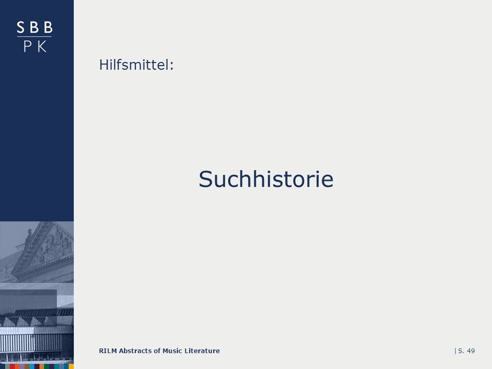 |RILM Abstracts of Music LiteratureS. 49 Hilfsmittel: Suchhistorie
