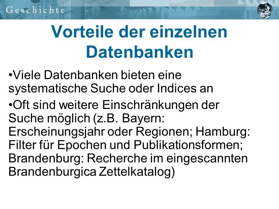 Ein Beispiel: die Brandenburgische Bibliographie Verzeichnet werden Literatur und andere Medien (CD-ROMs, Karten, Videos etc.), die sich inhaltlich mit Brandenburg beschäftigen, Monographien und Aufsätze Seit 1996 elektronisch verfügbar, weist Titel ab 1995 sowie Nachträge aus früheren Jahren nach