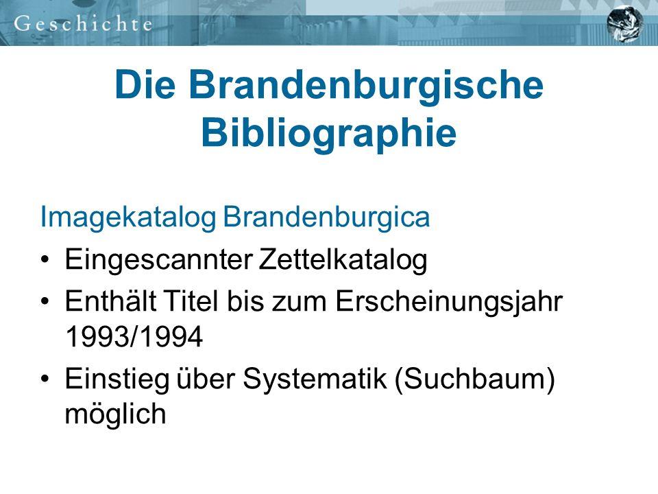 Die Brandenburgische Bibliographie Imagekatalog Brandenburgica Eingescannter Zettelkatalog Enthält Titel bis zum Erscheinungsjahr 1993/1994 Einstieg ü