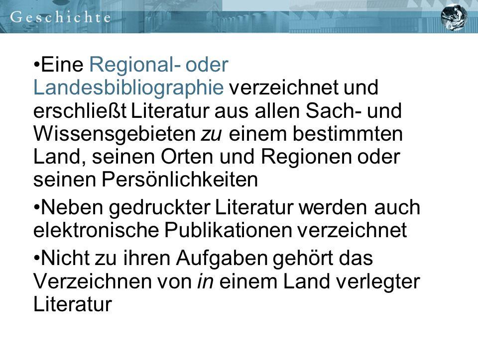 Geschichte der Landesbibliographien Aufschwung der historischen Forschung zu Beginn des 19.