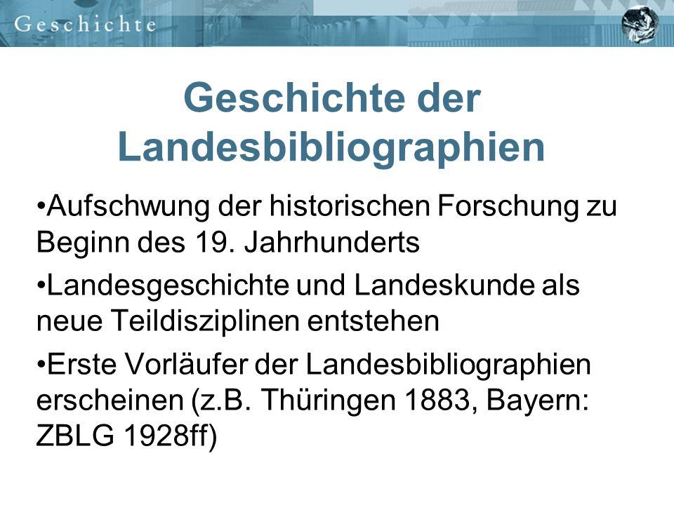 Geschichte der Landesbibliographien Nach 1945 entstehen Landesbibliographien in fast allen deutschen Bundesländern (Bremen bei Niedersachsen verz.), in der DDR in den Bezirken Der rein historische Ursprung weicht zugunsten von Universalität Vorgängerverzeichnissen lagen oft formale, aber auch inhaltliche, wertende Maßstäbe zugrunde, heute wird Vollständigkeit angestrebt, die Auswahl relevanter Literatur dem Nutzer überlassen
