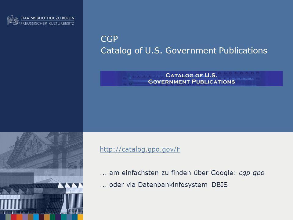 CGP Catalog of U.S. Government Publications http://catalog.gpo.gov/F...