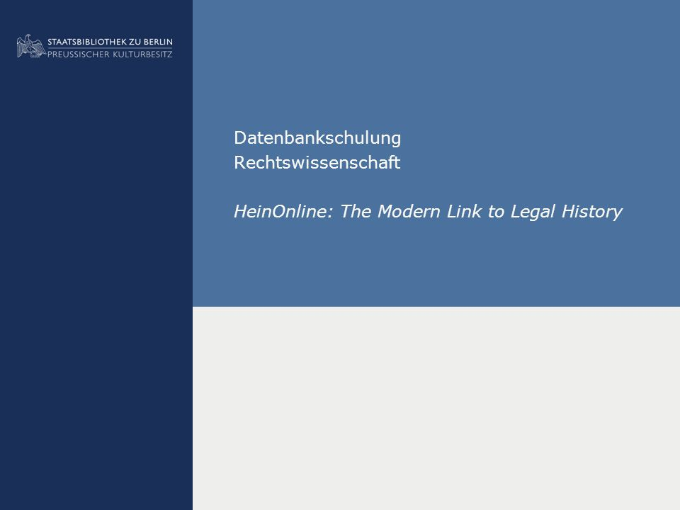 Datenbankschulung Rechtswissenschaft HeinOnline: The Modern Link to Legal History