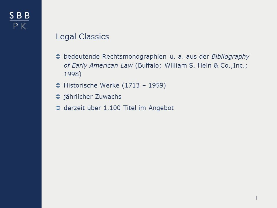 | Legal Classics bedeutende Rechtsmonographien u. a. aus der Bibliography of Early American Law (Buffalo; William S. Hein & Co.,Inc.; 1998) Historisch
