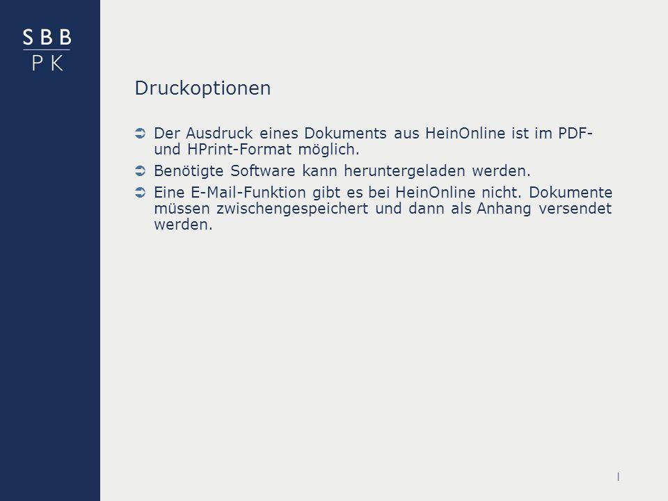 | Druckoptionen Der Ausdruck eines Dokuments aus HeinOnline ist im PDF- und HPrint-Format möglich.