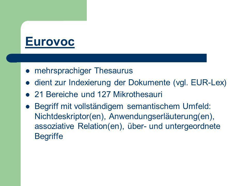 Eurovoc mehrsprachiger Thesaurus dient zur Indexierung der Dokumente (vgl.