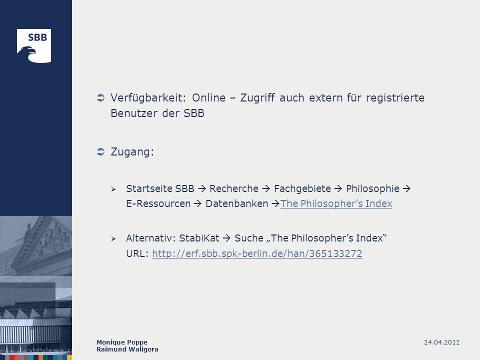 24.04.2012Monique Poppe Raimund Waligora Verfügbarkeit: Online – Zugriff auch extern für registrierte Benutzer der SBB Zugang: Startseite SBB Recherch