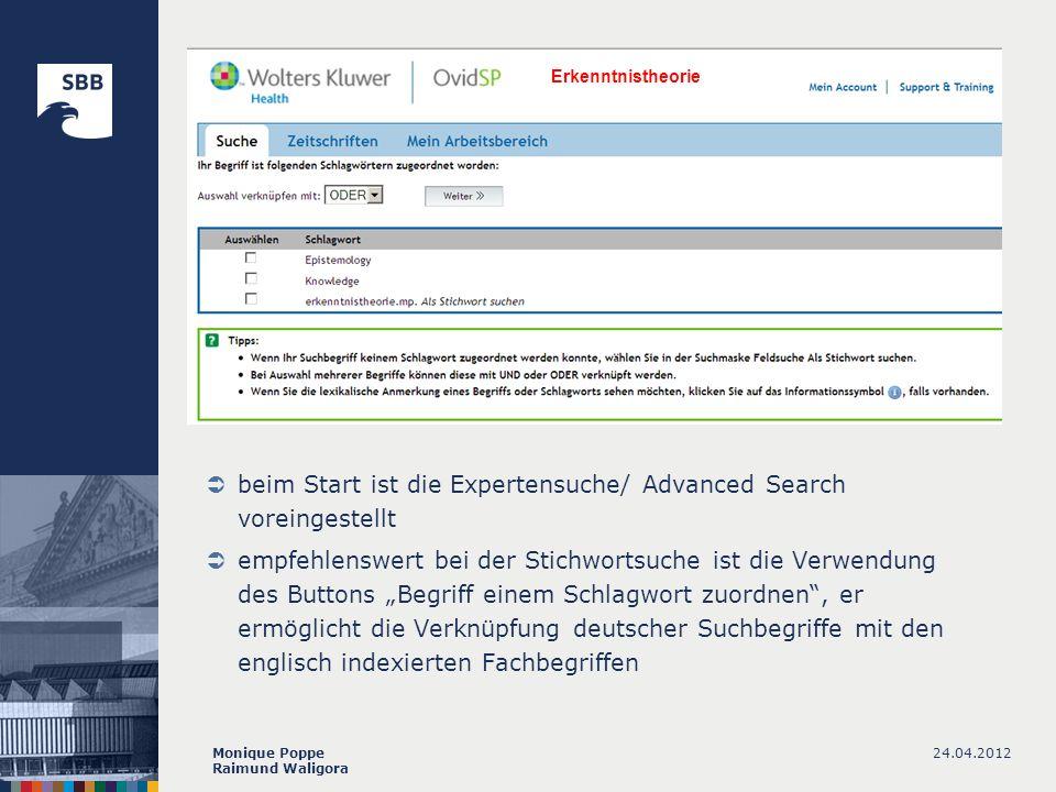 24.04.2012Monique Poppe Raimund Waligora beim Start ist die Expertensuche/ Advanced Search voreingestellt empfehlenswert bei der Stichwortsuche ist di
