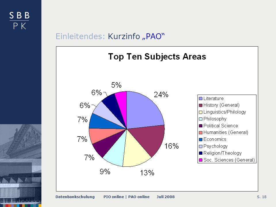 Datenbankschulung PIO online | PAO online Juli 2008S. 18 Einleitendes: Kurzinfo PAO